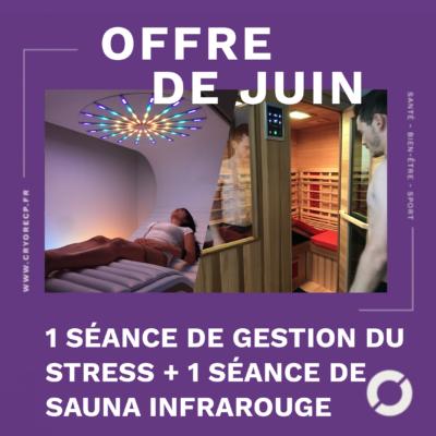 Offre de réouverture Juin 2021 Gestion du stress + Sauna infrarouge
